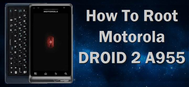 Simple Way To Root Your Motorola DROID 2 A955