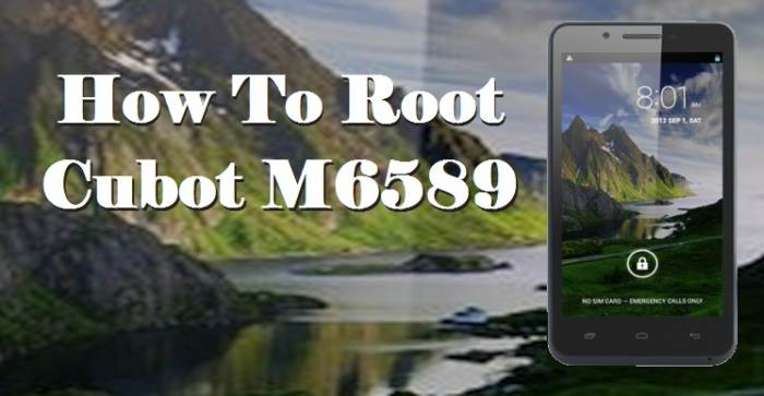 How To Root Cubot M6589 Without Computer