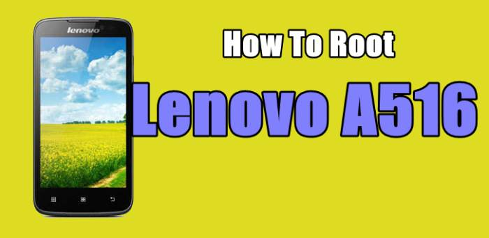 How to Root Lenovo a516 Without PC