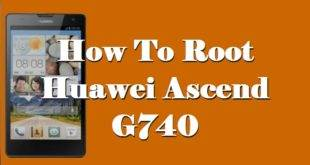 How To Root Huawei Ascend G740 9