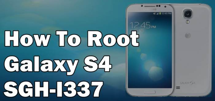 How To Root Samsung Galaxy S4 SGH-I337 Without Computer