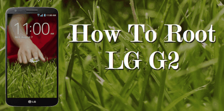 The Easiest Way To Root LG G2 Without A Computer 1