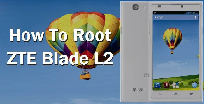 Easily Root ZTE Blade L2 Without PC 1