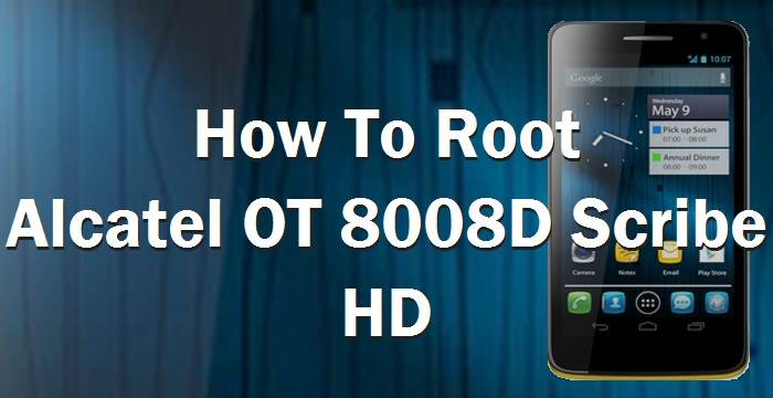 How To Root Alcatel OT 8008D Scribe HD
