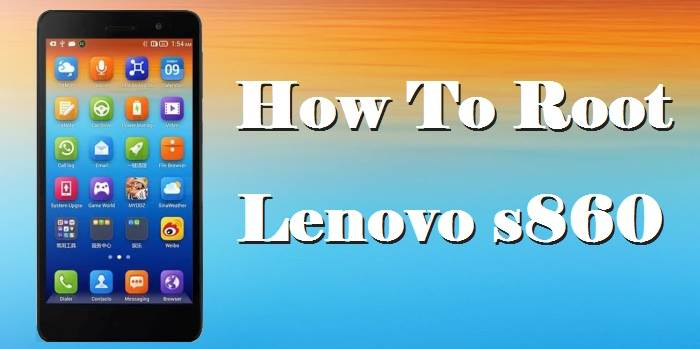 How to Root Lenovo s860 (Easy Method)