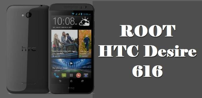 Easy Step To Root Your HTC Desire 616
