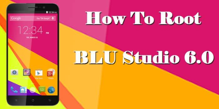 How To Root BLU Studio 6.0 LTE/HD