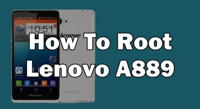 How To Root Lenovo A889 Without PC