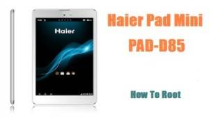 How To Root Haier Pad Mini (PAD-D85)