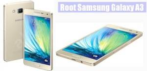 Easily Root Method Samsung Galaxy A3 On Android 5.0.2 Lollipop Without PC