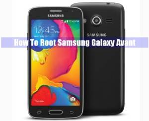 How To Root Samsung Galaxy Avant Without PC