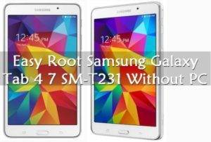 Easy Root Samsung Galaxy Tab 4 7 SM-T231 Without PC