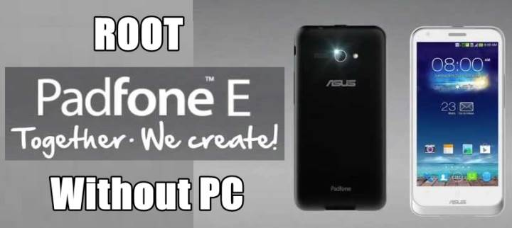 How To Root Asus Padfone E Simple Method
