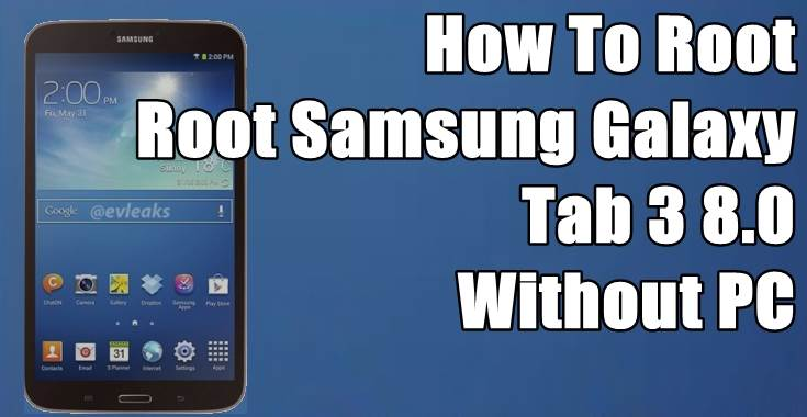 How To Root Samsung Galaxy Tab 3 8.0 Android 4.4.2 Kitkat