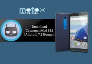 How To Install CM 14.1 Nougat On Moto X Pure 2015 (clark)