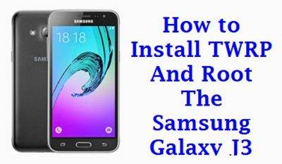 How to Install TWRP And Root The Samsung Galaxy J3 2016