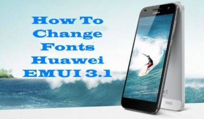 Enjoy More Fonts Style on Huawei (EMUI 3.1) without Root