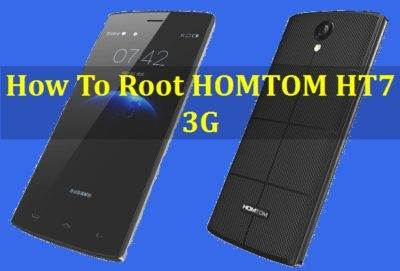 How To Root HOMTOM HT7 3G