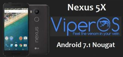 ViperOS 2.0 ROM Android 7.1.2 Nougat For Nexus 5X