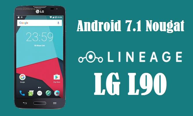 LineageOS 14.1 Android Nougat ROM For LG L90