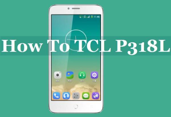 How To Root TCL P318L On Android Kitkat Via Kingroot