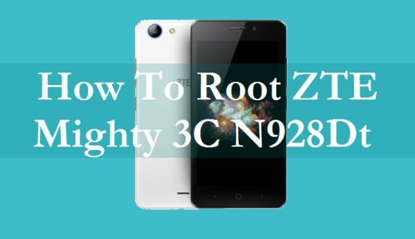 How To Root ZTE Mighty 3C N928Dt Without PC