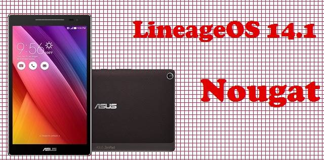 How To Install LineageOS 14 Nougat ROM On ASUS ZenPad 8.0 (Z380KL)