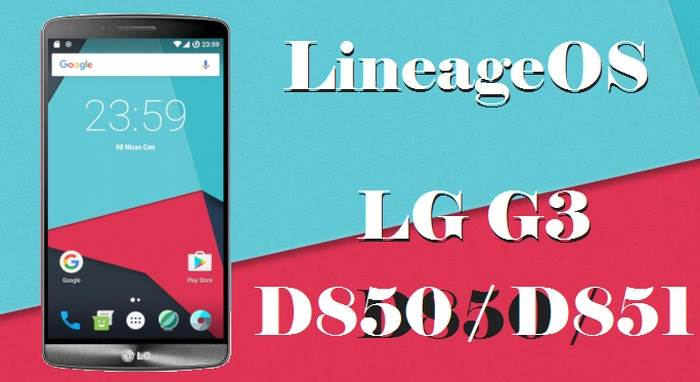 How To Install LineageOS 14.1 Nougat ROM LG G3 D850 / D851