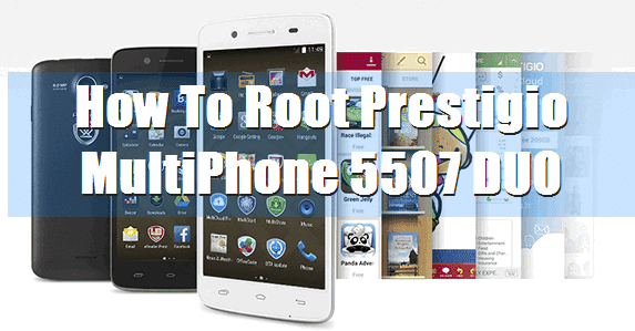 How To Root Prestigio MultiPhone 5507 DUO Without Computer