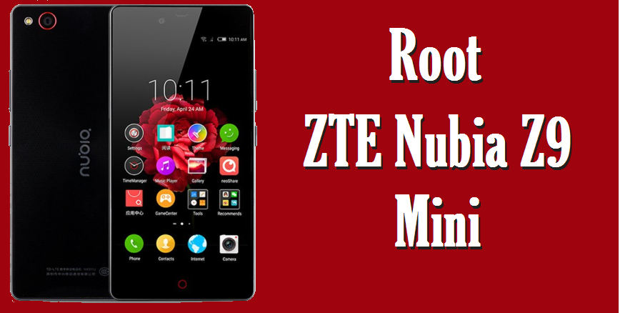 How To Root Nubia Z9 Mini nx511j Without PC 1