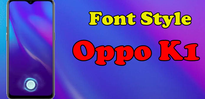 How To Change Font Style in OPPO K1 1