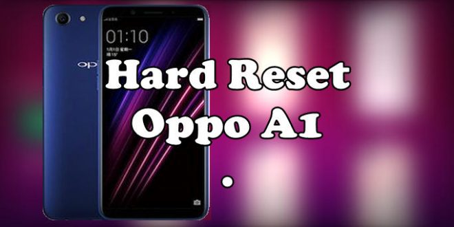 How To Reset Oppo A1
